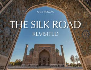The Silk Road: Revisited By Nick Rowan